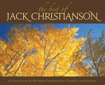 Image for THE BEST OF JACK CHRISTIANSON - (TALK ON CD)  A Collection of Inspirational Thoughts and Stories