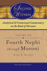 Image for ANALYTICAL AND CONTEXTUAL COMMENTARY ON THE BOOK OF MORMON - VOL 6 - (Fourth Nephi through Moroni)