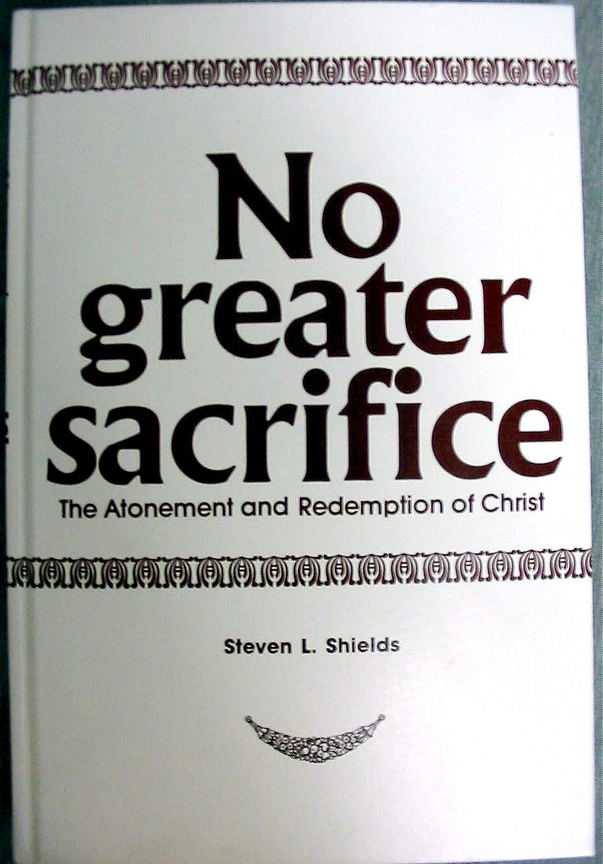 Image for NO GREATER SACRIFICE - The Atonement and Redemption of Christ