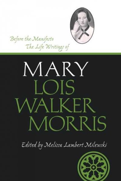Image for Before the Manifesto -  The Life Writings of Mary Lois Walker Morris