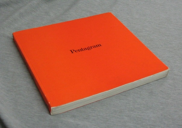 Image for Pentagram : The Work of Five Designers. Theo Crosby, Architect. Alan Fletcher, Colin Forbes, Mervyn Kurlansky, Graphic Designers. Kenneth Grange, Industrial Designer