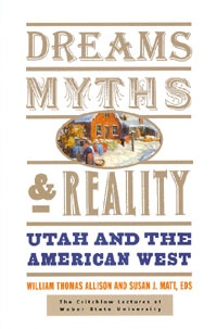 Image for Dreams, Myths, and Reality -  Utah and the American West