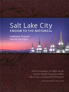 Image for Salt Lake City, Ensign to the Nations - Hallowed Ground, Sacred Journeys