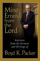 Image for MINE ERRAND FROM THE LORD -  Quotations and Teachings from Boyd K. Packer