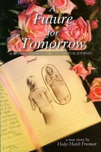 Image for A Future for Tomorrow - Surviving Anorexia - My Spiritual Journey