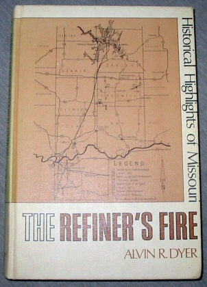 Image for THE REFINER'S FIRE Historical Highlights of Missouri