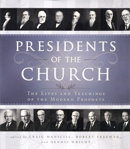 Image for Presidents of the Church -  The Lives and Teachings of the Modern Prophets
