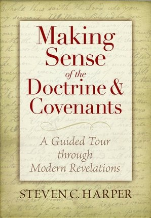 Image for MAKING SENSE OF THE DOCTRINE & COVENANTS -   A Guided Tour Through Modern Revelations