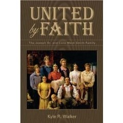 Image for UNITED BY FAITH - The Joseph Sr. and Lucy Mack Smith Family