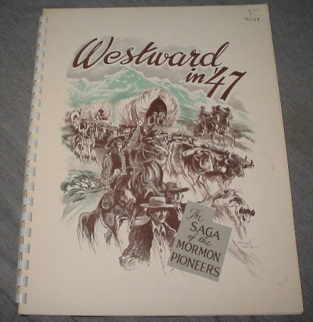 Image for WESTWARD IN '47 (1847);  The Saga of the Mormon Pioneers