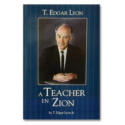 Image for T. EDGAR LYON - A TEACHER IN ZION