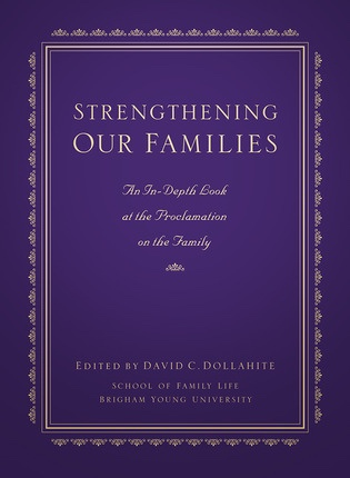 Image for Strengthening Our Families - An In-Depth Look At the Proclamation on the Family