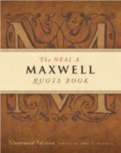 Image for The Neal A. Maxwell Quote Book - Illustrated Edition