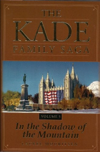 Image for The Kade Family Saga - In the Shadow of the Mountain