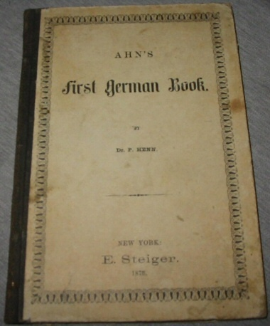 Image for Ahn's First German Book - Being the Fist Division of Ahn's Rudiment of the German Language