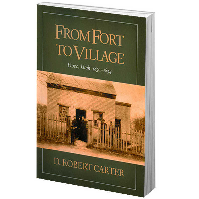 Image for From Fort to Village - Provo, Utah 1850-1854