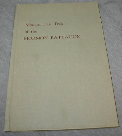 Image for MODERN DAY TREK OF THE MORMON BATTALION -   Story and pictures of the caravan trip made during the week of March 13-19th, 1950