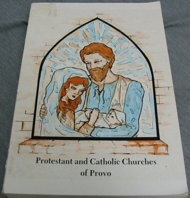 Image for Protestant and Catholic Churches of Provo [Utah] -  A study of the non-LDS Christian congregations