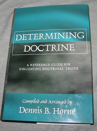 Image for Determining Doctrine -  A Reference Guide for Evaluating Doctrinal Truth