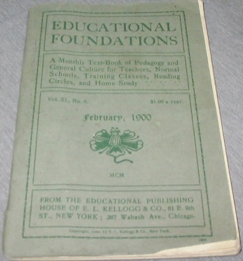 Image for Educational Foundations - A Monthly Text-Book of Pedagogy and General Culture for Teachers, Normal Schools, Training Classes, Reading Circles, and Home Study.