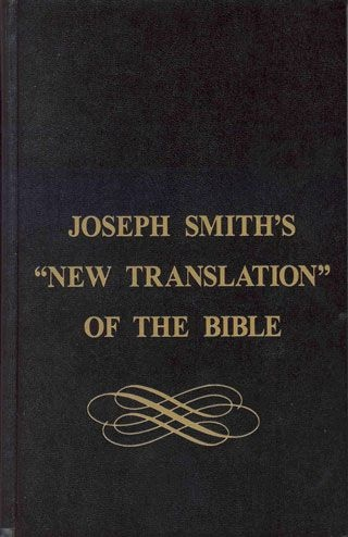 Image for Joseph Smith's New Translation of the Bible -  A Complete Parallel of Column Comparison of the Inspired Version of the Holy Scriptures and the King James Authorized Version