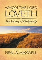 Image for WHOM THE LORD LOVETH -  The Journey of Discipleship