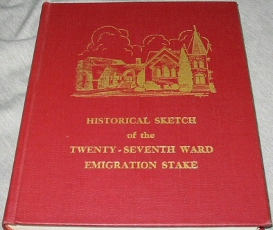 Image for Historical Sketch of the Twenty-Seventh Ward, Emigration Stake - Historical Record 1902-1970