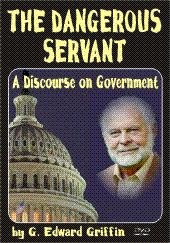 Image for The Dangerous Servant - A Discourse on Government by G. Edward Griffin