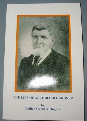 Image for The Life of Archibald Gardner - Utah Pioneer of 1847