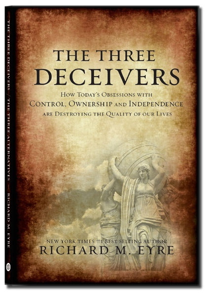 Image for The Three Deceivers - How Today's Obsession with CONTROL, OWNERSHIP and INDEPENDENCE Are Destroying out Lives.