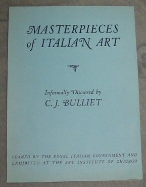 Image for Masterpieces of Italian Art - Loaned by the Royal Italian Government and Exhibited At the Art Institute of Chicago