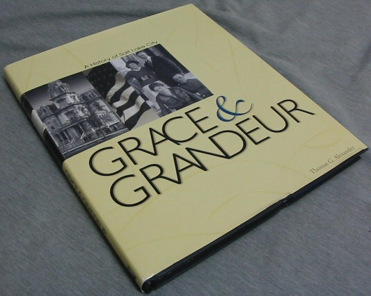 Image for Grace and Grandeur -  A History of Salt Lake City