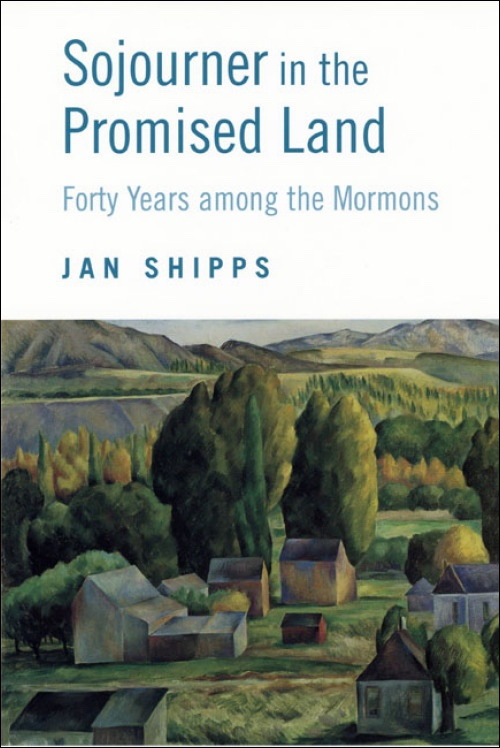 Image for Sojourner in the Promised Land -   Fourty Years Among the Mormons