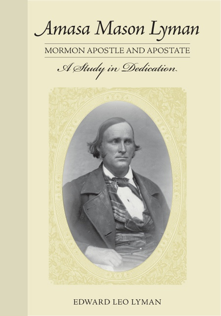 Image for Amasa Mason Lyman, Mormon Apostle and Apostate -  A Study in Dedication