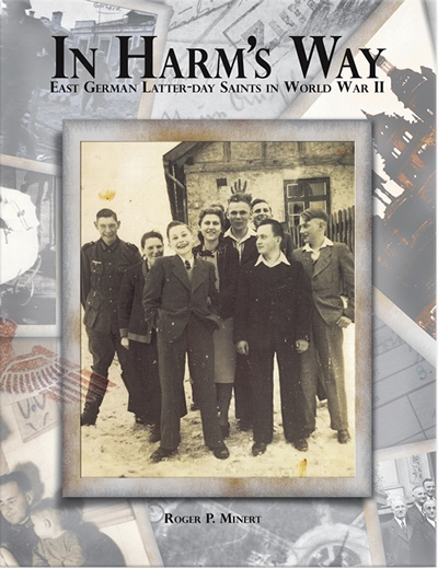 Image for In Harm's Way - East German Latter-Day Saints in World War II