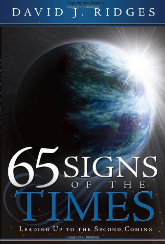 Image for 65 Signs of the Times Leading Up to the Second Coming