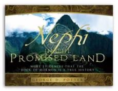 Image for Nephi in the Promised Land - More Evidences That the Book of Mormon is a True History