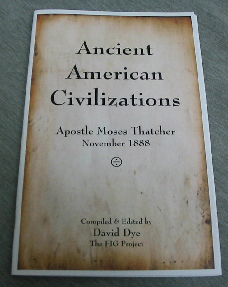 Image for Ancient American Civilizations - Apostle Moses Thatcher November 1888