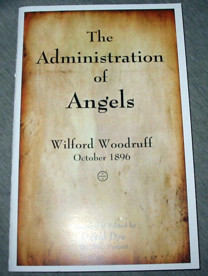 Image for The Administration of Angels - Wilford Woodruff October 1896