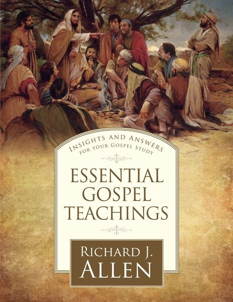 Image for Essential Gospel Teachings - Insights and Answers for Your Gospel Study