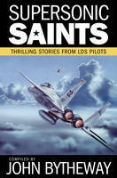 Image for Supersonic Saints - Thrilling Stories from Lds Pilots