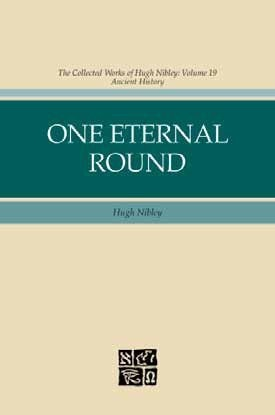 Image for One Eternal Round - The Collected Works of Hugh Nibley