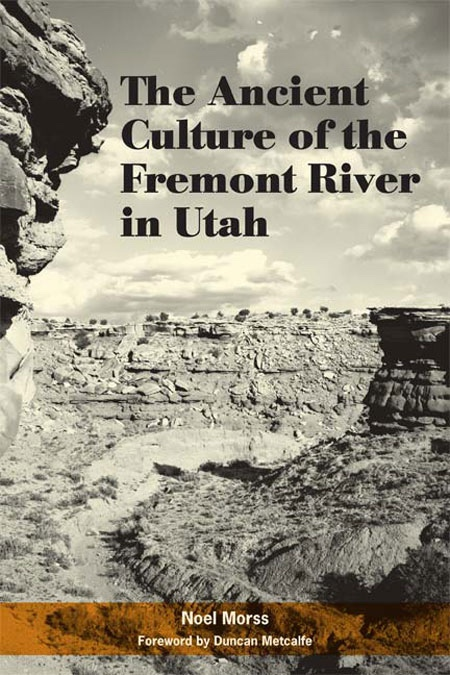 Image for The Ancient Culture of the Fremont River in Utah - Report on the Explorations under the Claflin-Emerson Fund, 1928-1929