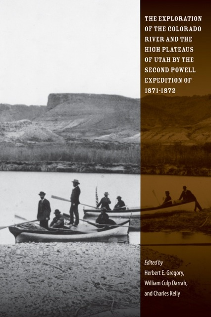 Image for The Exploration of the Colorado River and the High Plateaus of Utah by the Second Powell Expedition of 1871-1872