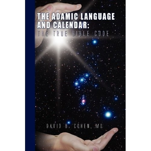 Image for The Adamic Language and Calendar: The True Bible Code