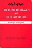Image for The Road to Heaven and the Road to Hell - According to the Scriptures