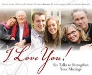Image for I Love You! - Six Talks to Strengthen Your Marriage