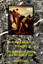 Image for Exploring Mormon Thought - Vol 2 - The Problems with Theism and the Love of God