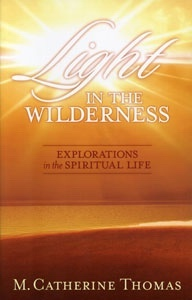 Image for Light in the Wilderness - Explorations in the Spiritual Life