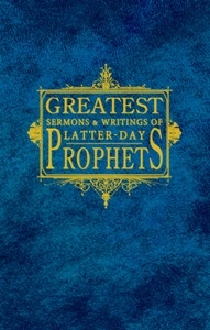 Image for Greatest Sermons and Writings of Latter-Day Prophets
